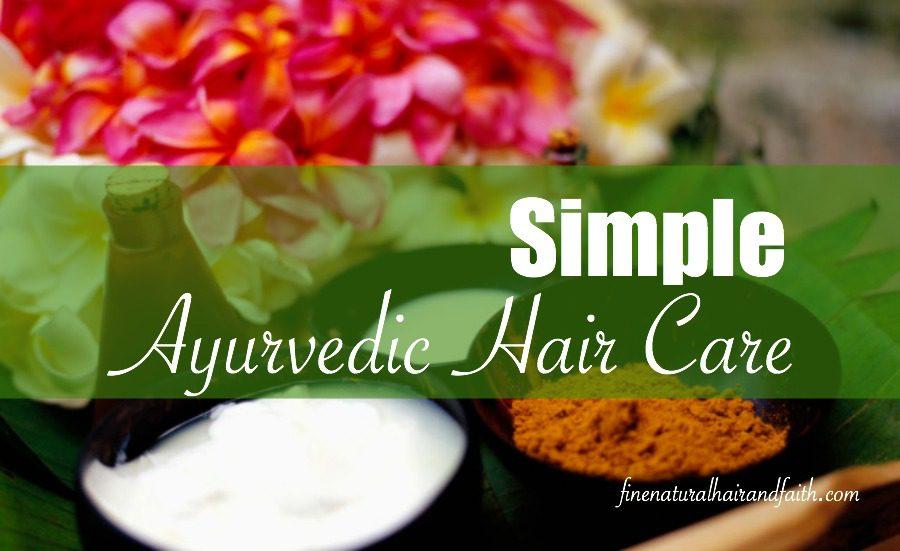 simple ayurvedic hair care