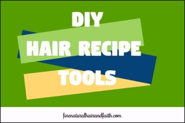 tools for diy hair recipes