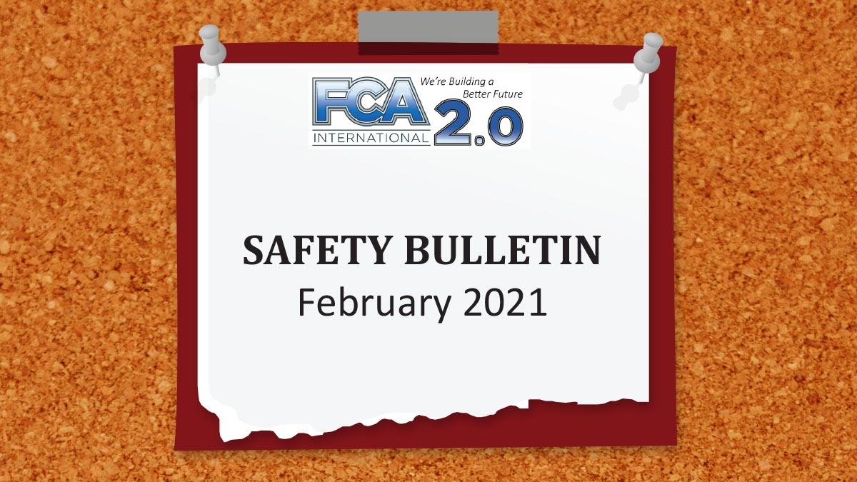 FCA Safety Bulletin - Feb 2021