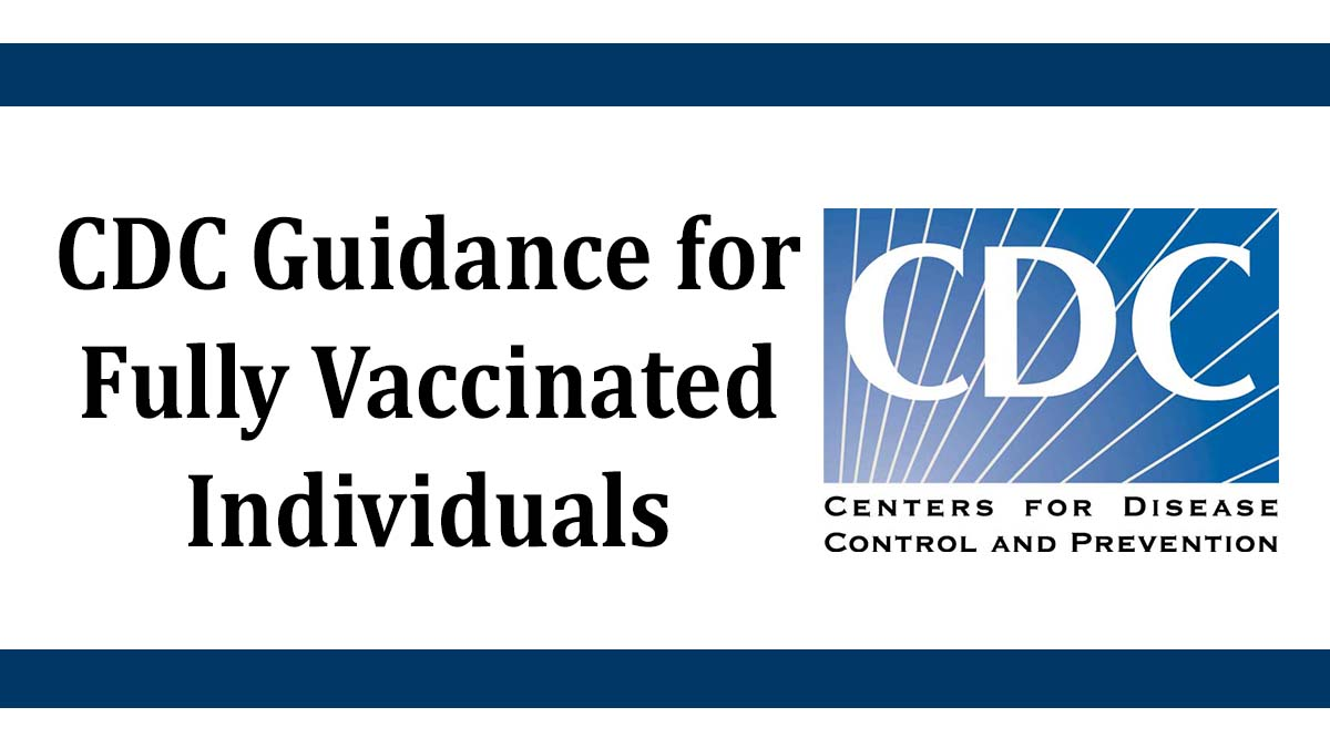 FCA News - CDC Guidance for Fully Vaccinated Individuals