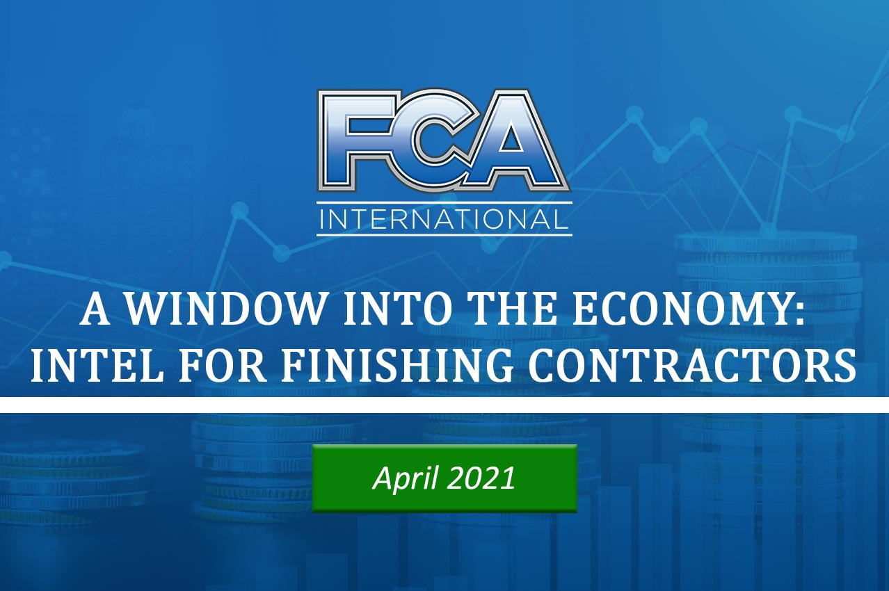 Economic Intel for Finishing Contractors - April 2021