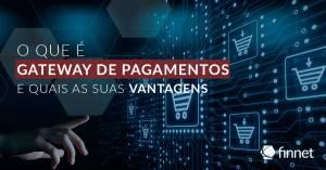 gateway-pagamentos-online-ecommerce-blog-finnet