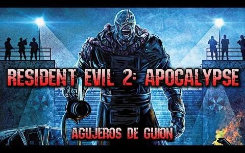 Agujeros de Guión: RESIDENT EVIL 2: APOCALYPSE