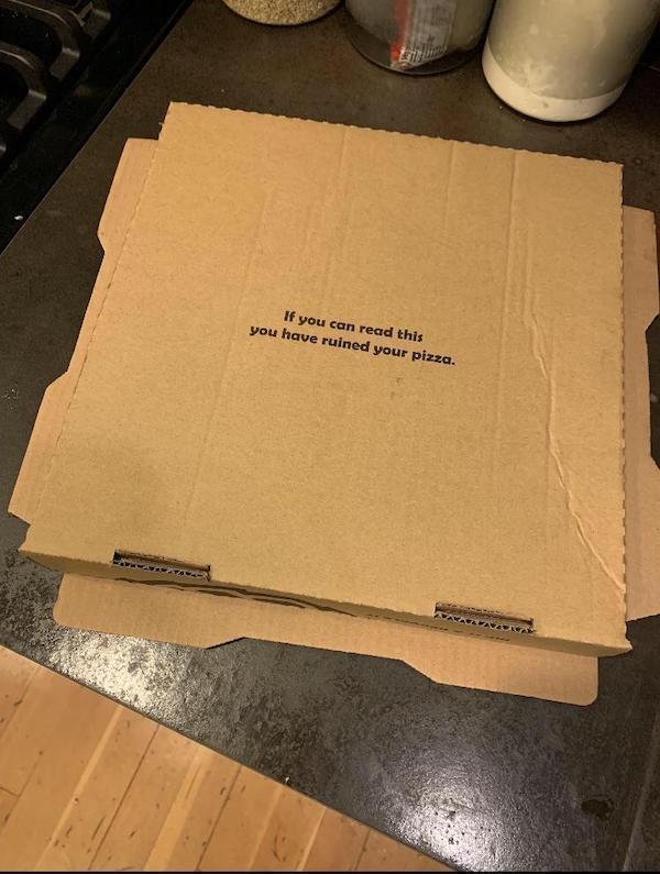 """""""Si puedes leer esto, te has cargado la pizza"""""""