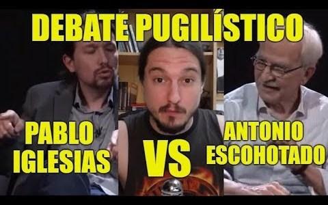 Debate pugilístico | Pablo Iglesias vs Antonio Escohotado