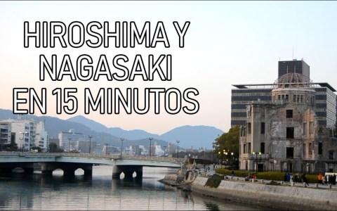 Hiroshima y nagasaki en 15 minutos