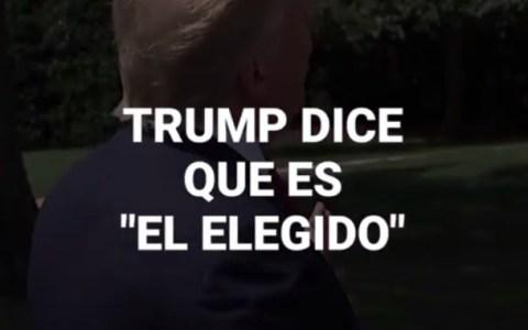 """Trump: """"soy el elegido"""""""