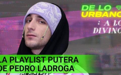 """Playlist pvtera de Pedro LaDroga"""