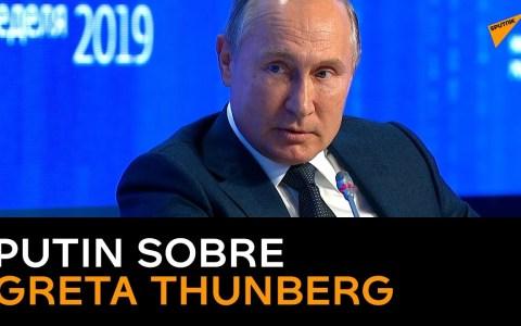 """Putin sobre Greta: """"Cuando alguien usa a los adolescentes por interés, eso solo merece condena""""."""