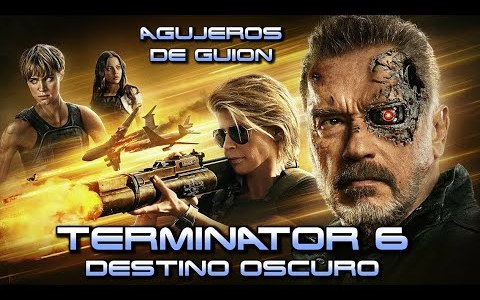 Agujeros de Guión: Terminator 6, Destino Oscuro