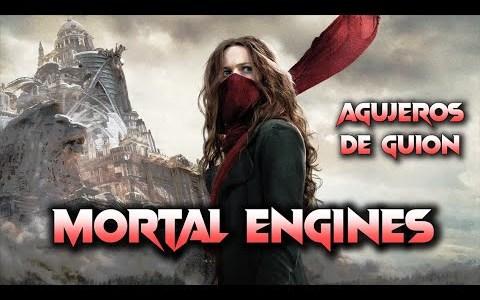 Agujeros de Guión: MORTAL ENGINES / MÁQUINAS MORTALES