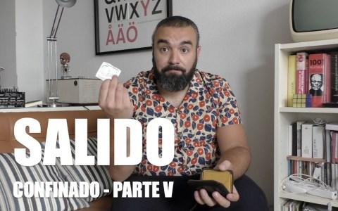 CONFINADO - PARTE V (SALIDO)