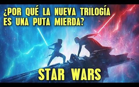 La nueva trilogía de STAR WARS es una putísima basura: Super review épica