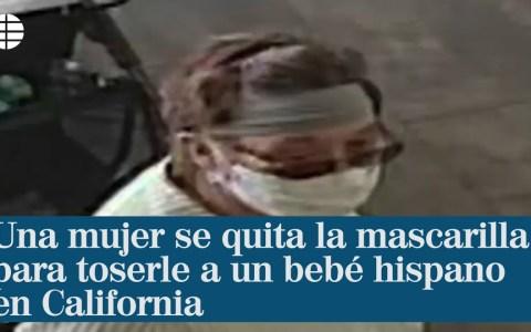 Se quita la mascarilla para toser a un bebé por hablar español en California