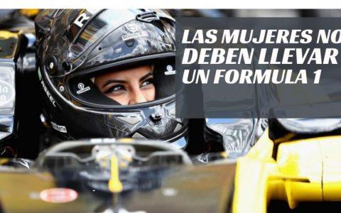 ¿Las mujeres no pueden llevar un Fórmula 1?