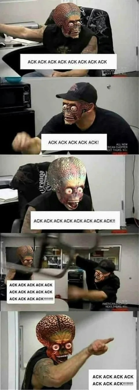 Ack Ack Ack!? Ack!