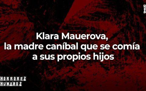 Klara Mauerova, la madre caníbal que se comía a sus propios hijos