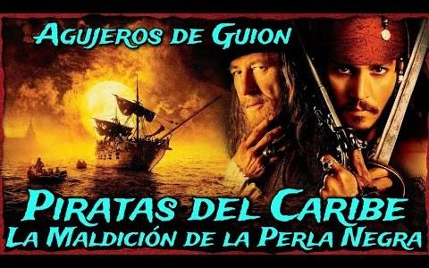 Agujeros de Guión: Piratas del Caribe 1