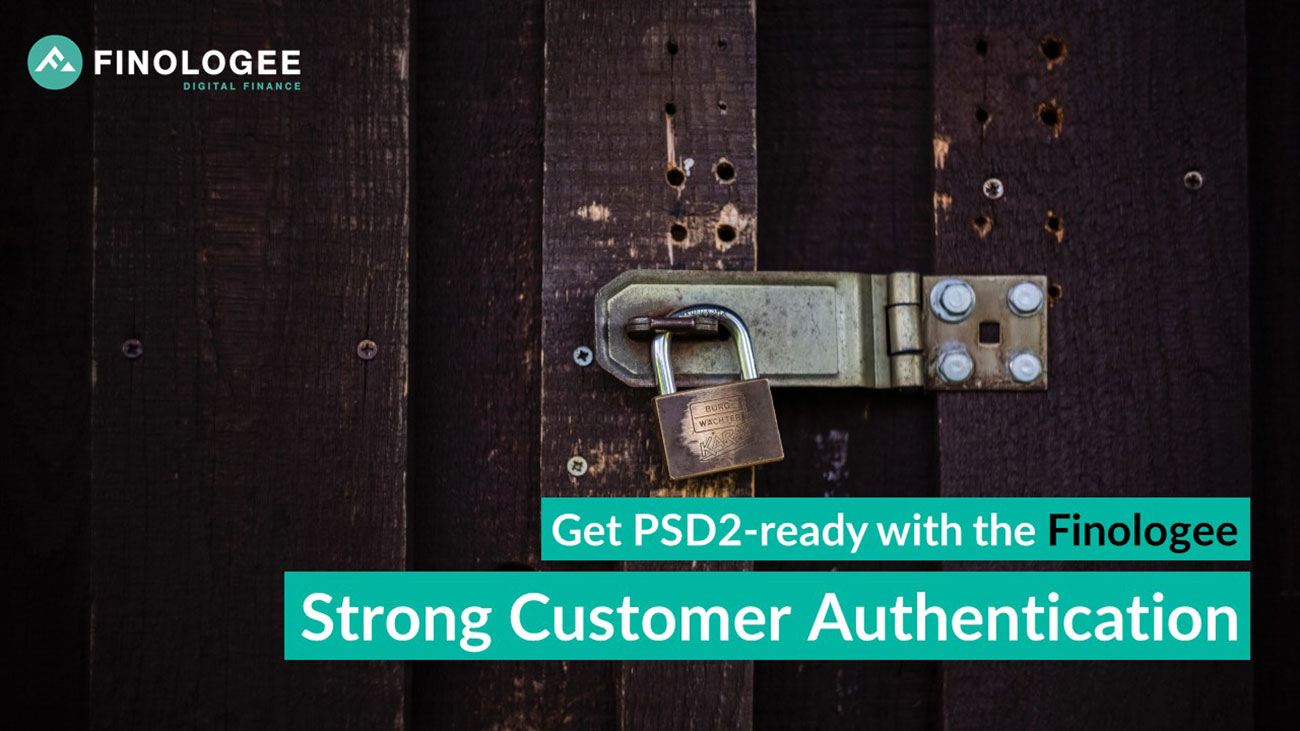 Get PSD2 ready with Finologee: strong customer