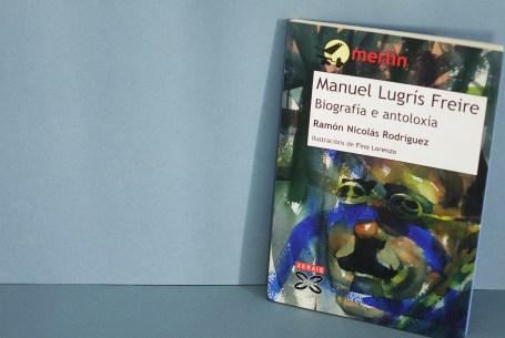 Manuel Lugrís Freire. Biografía e antoloxía