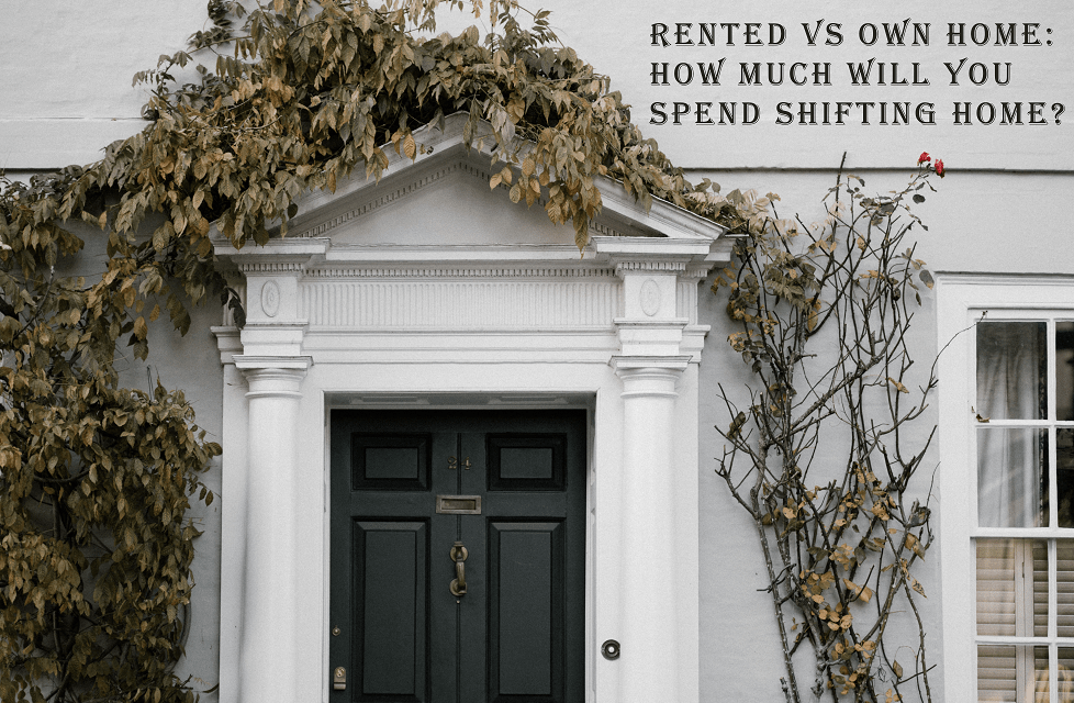 Rented vs Own Home: How much will you spend shifting home?