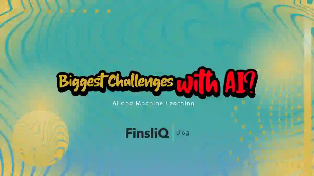 What are the Biggest Challenges with AI - Artificial Intelligence