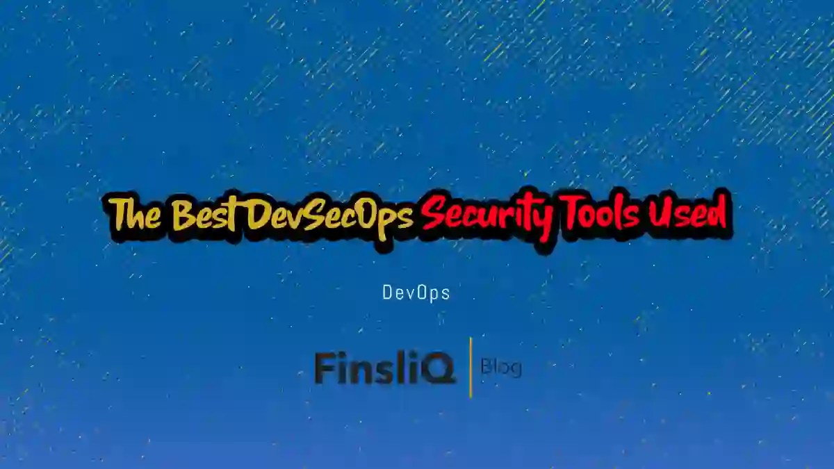 The Best DevSecOps Security Tools Used