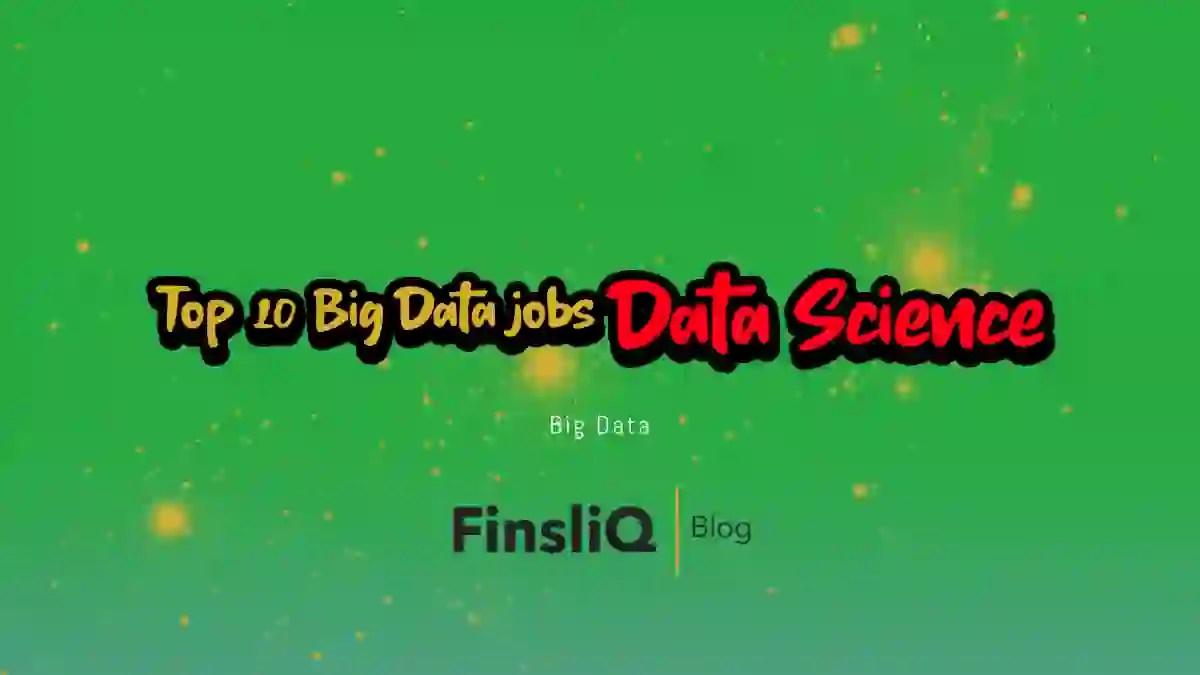 Top 10 Big Data jobs in 2020 (Data Science)