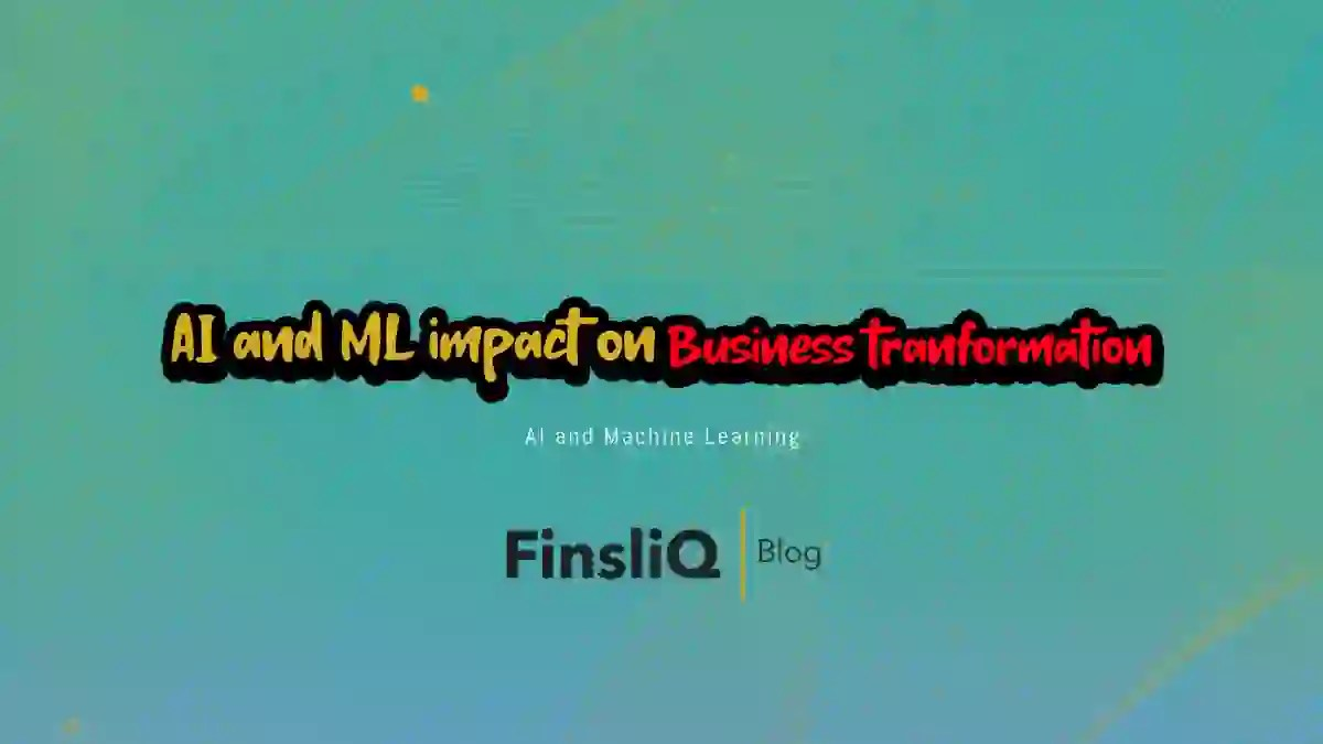 AI and Machine Learning on business transformation