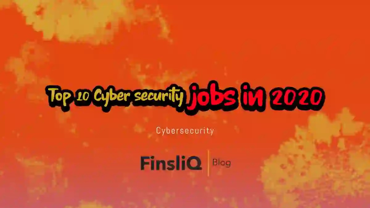 Top 10 jobs in Cybersecurity in 2020