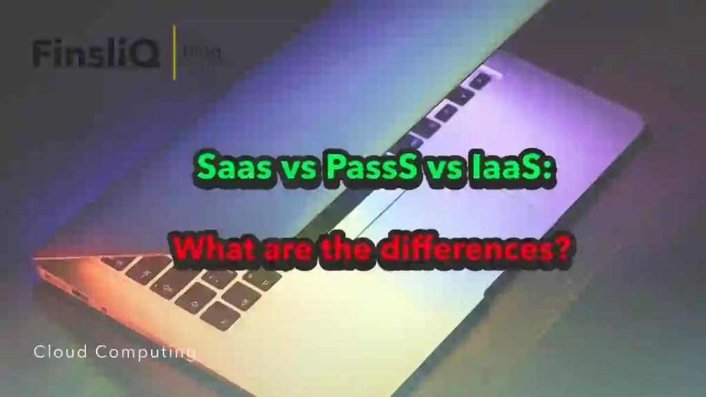 Saas vs PassS vs IaaS What are the differences