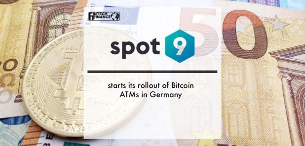 Spot9 starts its rollout of Bitcoin ATMs in Germany ...