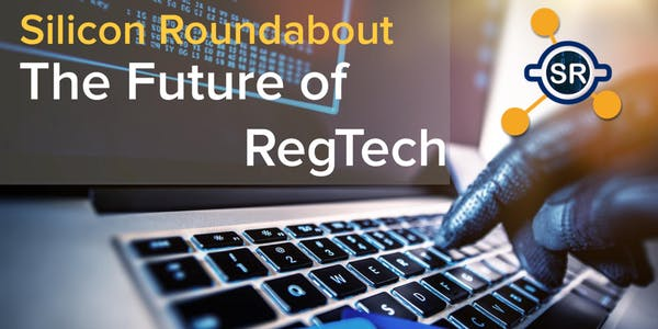 Fintech Events Conferences London 2019 - Silicon Roundabout: The Future of Regtech