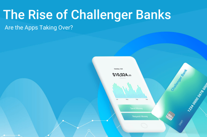 The Rise of Challenger Banks – Are the Apps Taking Over?