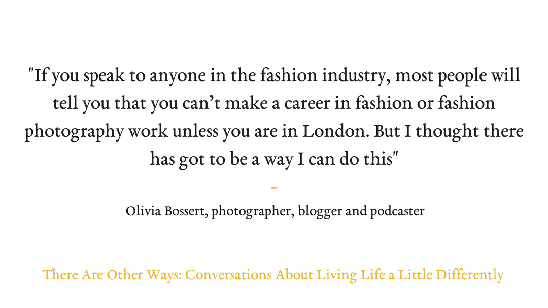 Episode Seventeen: Olivia Bossert on making your business work for you.