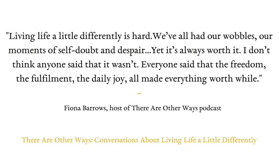 Episode Nineteen: Me (!) on lessons learnt interviewing people who are living life a little differently.