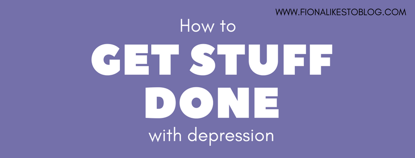 How to get stuff done with depression