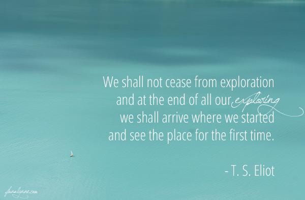 T S Eliot quote exploring