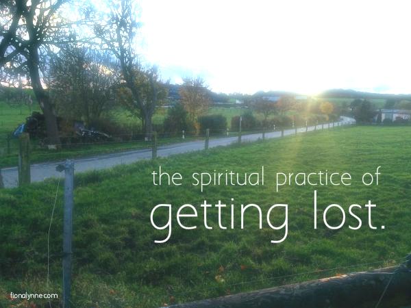 The Spiritual Pratice of Getting Lost