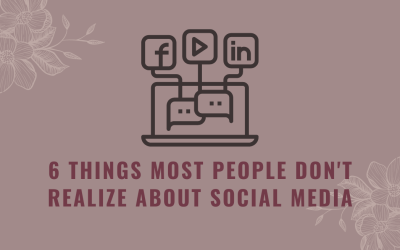 6 Things Most People Don't Realize about Social Media