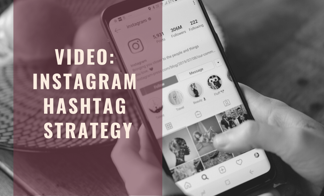 Video: Instagram Hashtag Strategy for Beginners