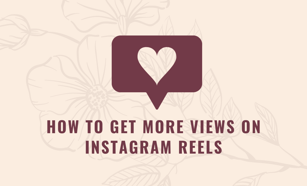How to Get More Views on Instagram Reels