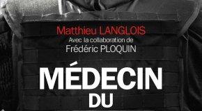 Médecin du RAID : Vivre en état d'urgence de Matthieu LANGLOIS