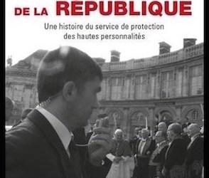 Les Gorilles de la République : Une histoire du Service de Protection des Hautes Personnalités