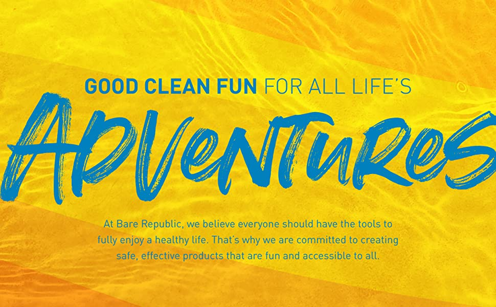 good clean fun for all life's adventures