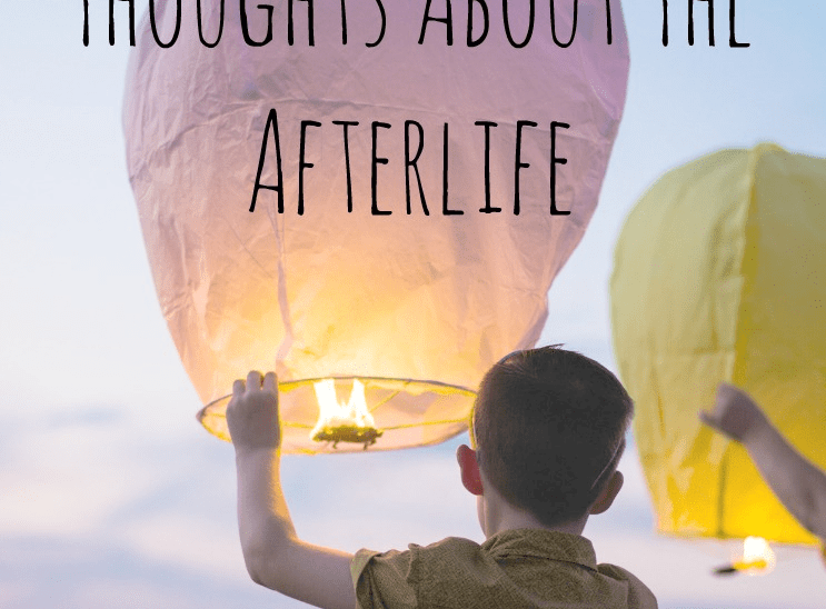 Thoughts About The Afterlife
