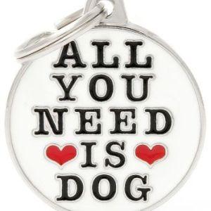 Hundetegn Charms All You Need Is Dog Big circle