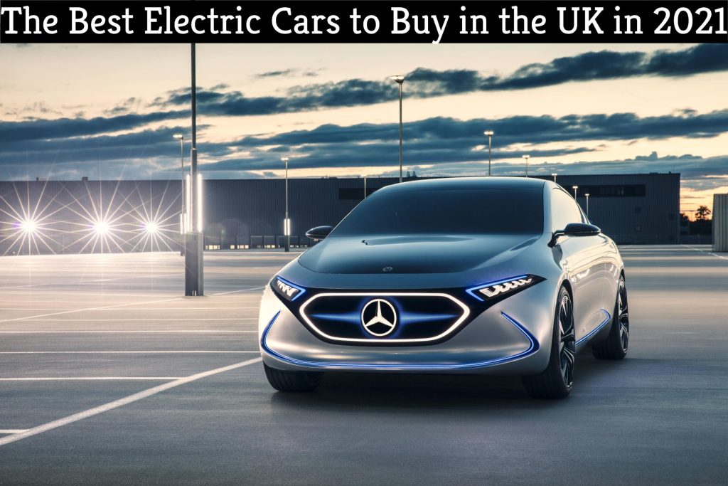 The Best Electric Cars to Buy in the UK in 2021