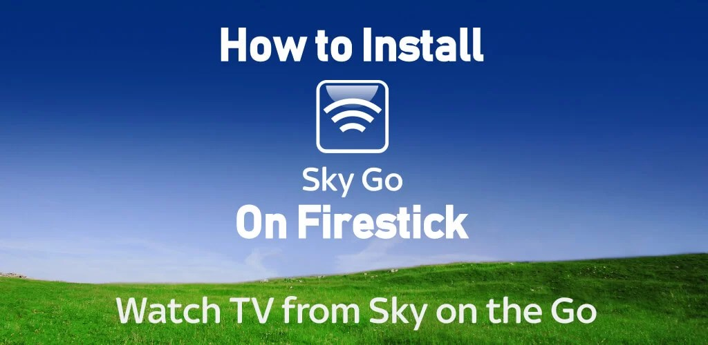 How to Install Sky Go on Firestick [Working 2019