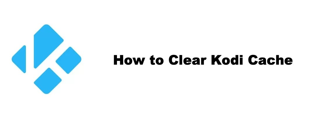 How to Clear Kodi Cache for a Smooth Playback [2021]